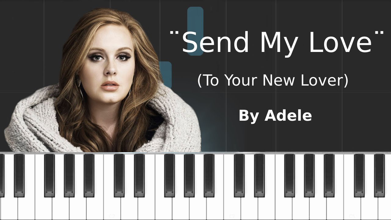 Send My Love (To Your New Lover).