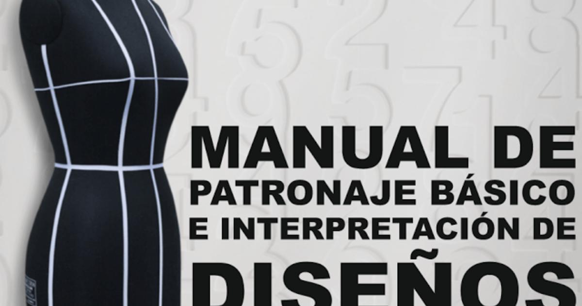 Manual de patronaje básico e interpretación de diseños en pdf. | Tuul